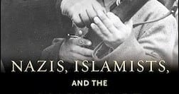Nazis, Islamiss, and the Making of the Modern Middle East